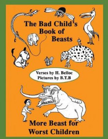 The Bad Child's Book of Beast and More Beast for Worst Children av Hilaire Belloc og B T B (Heftet)