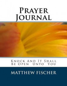 Prayer Journal av Matthew Fischer (Heftet)