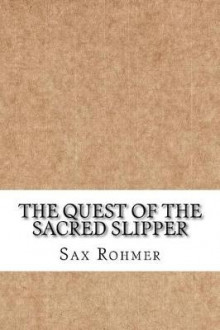 The Quest of the Sacred Slipper av Sax Rohmer (Heftet)
