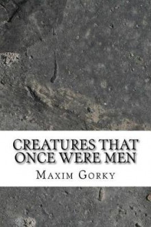 Creatures That Once Were Men av Maxim Gorky (Heftet)