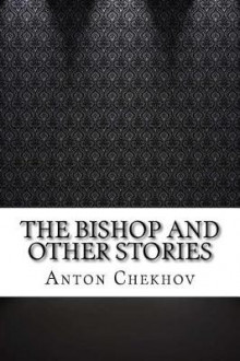 The Bishop and Other Stories av Anton Pavlovich Chekhov (Heftet)
