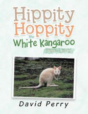 Hippity Hoppity the White Kangaroo av David Perry (Heftet)