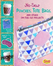 No-Sew Pouches, Tote Bags, and Other On-the-Go Projects av Samantha Chagollan (Innbundet)