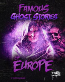 Famous Ghost Stories of Europe av Matt Chandler (Innbundet)