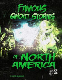 Famous Ghost Stories of North America av Matt Chandler (Innbundet)