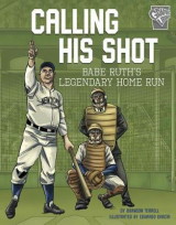 Omslag - Calling His Shot: Babe Ruth's Legendary Home Run