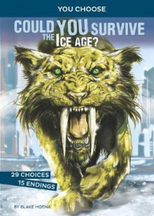 Could You Survive the Ice Age? av Blake Hoena (Innbundet)