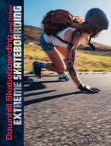 Omslag - Downhill Skateboarding and Other Extreme Skateboarding