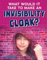 Omslag - What Would It Take to Make an Invisibility Cloak?