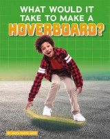 Omslag - What Would It Take to Make a Hoverboard?