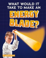 Omslag - What Would It Take to Make an Energy Blade?