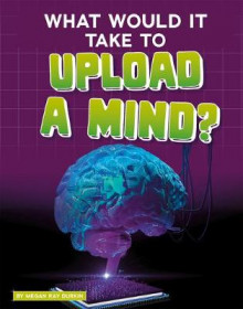 What Would It Take to Upload a Mind? av Megan Ray Durkin (Innbundet)