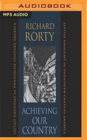Achieving Our Country av Richard Rorty (Lydbok-CD)