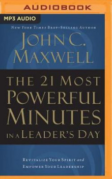 The 21 Most Powerful Minutes in a Leader's Day av John C Maxwell (Lydbok-CD)