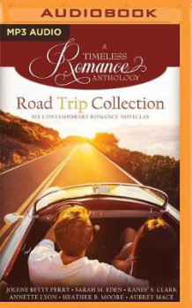Road Trip Collection av Jolene Betty Perry, Sarah M Eden, Ranee S Clark, Annette Lyon og Heather B Moore (Lydbok-CD)