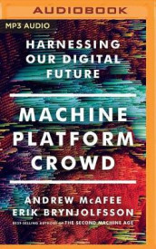 Machine, Platform, Crowd av Erik Brynjolfsson og Andrew McAfee (Lydbok-CD)