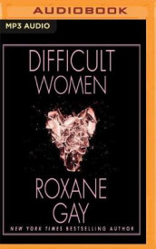 Difficult Women av Roxane Gay (Lydbok-CD)