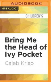 Bring Me the Head of Ivy Pocket av Caleb Krisp (Lydbok-CD)