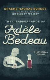The Disappearance of Adele Bedeau av Graeme MacRae Burnet (Lydbok-CD)