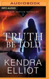 Truth be Told av Kendra Elliot (Lydbok-CD)
