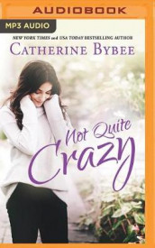 Not Quite Crazy av Catherine Bybee (Lydbok-CD)