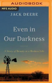 Even in Our Darkness av Jack Deere (Lydbok-CD)