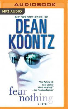 Fear Nothing av Dean R. Koontz (Lydbok-CD)
