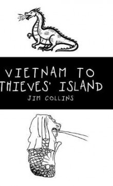 Vietnam to Thieves' Island av Jim Collins (Innbundet)