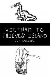 Vietnam to Thieves' Island av Jim Collins (Heftet)