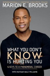 What You Don't Know Is Hurting You av Marion E. Brooks og Nathan Hale Williams (Heftet)