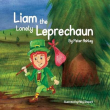 Liam the Lonely Leprechaun av Peter Ashley (Innbundet)