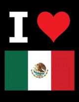Omslag - I Love Mexico - 100 Page Blank Notebook - Unlined White Paper, Black Cover