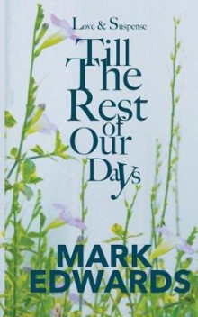 Till the Rest of Our Days av Mark Edwards (Heftet)