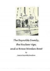 Omslag - The Reynolds Family, the Nuclear Age and a Brave Wooden Boat