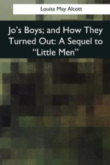 Jo's Boys, and How They Turned Out av Louisa May Alcott (Heftet)