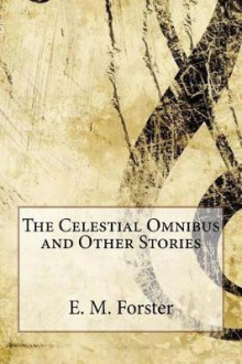 The Celestial Omnibus and Other Stories av E M Forster (Heftet)