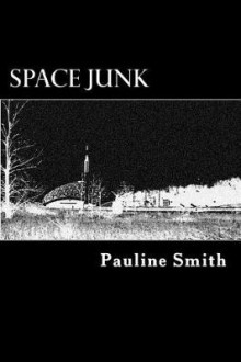 Space Junk av Pauline Smith (Heftet)