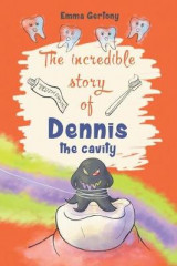 Omslag - The Incredible Story of Dennis the Cavity