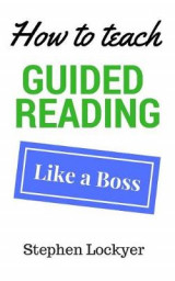 Omslag - How to Teach Guided Reading Like a Boss