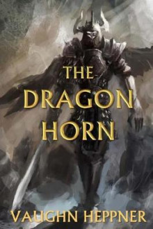 The Dragon Horn av Vaughn Heppner (Heftet)