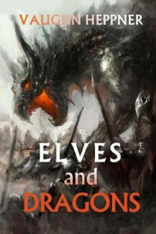 Elves & Dragons av Vaughn Heppner (Heftet)