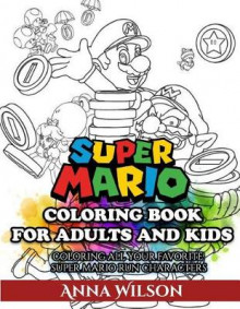 Super Mario Coloring Book for Adults and Kids av Anna Wilson (Heftet)