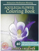 Omslag - Aquilegia Flower Coloring Book for Adults Relaxation Meditation Blessing