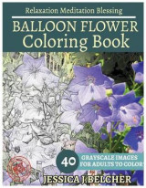Omslag - Ballon Flower Coloring Book for Adults Relaxation Meditation Blessing