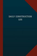 Omslag - Daily Construction Log (Logbook, Journal - 124 Pages, 6
