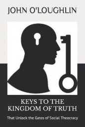 Keys to the Kingdom of Truth av John O'Loughlin (Heftet)
