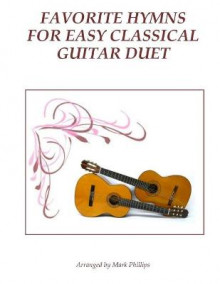 Favorite Hymns for Easy Classical Guitar Duet av Mark Phillips (Heftet)