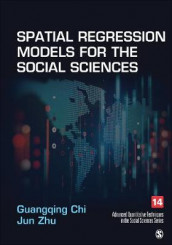 Spatial Regression Models for the Social Sciences av Guangqing Chi og Jun Zhu (Innbundet)