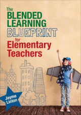 Omslag - The Blended Learning Blueprint for Elementary Teachers