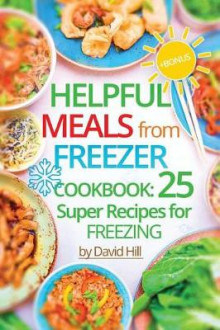 Helpful Meals from Freezer. Cookbook av David Hill (Heftet)
